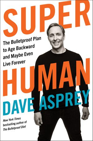 Book Review -Super Human by Dave Asprey