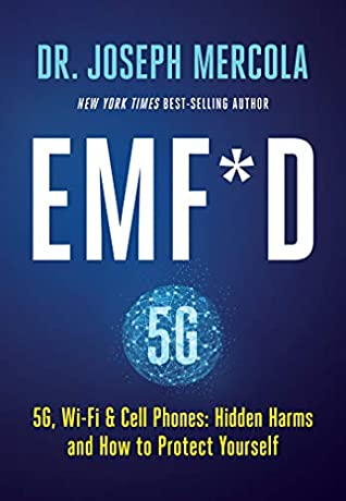 BOOK REVIEW! EMF*D -5G, Wi-Fi & Cell Phones:Hidden Harms and How to Protect Yourself. By Dr. Joseph Mercola